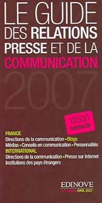 Le guide des relations presse et de la communication 2007