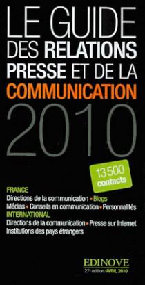 Le guide des relations presse et de la communication 2010