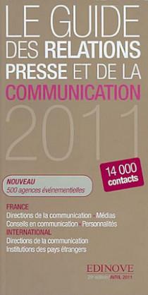 Le guide des relations presse et de la communication 2011