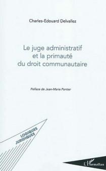 Le juge administratif et la primauté du droit communautaire