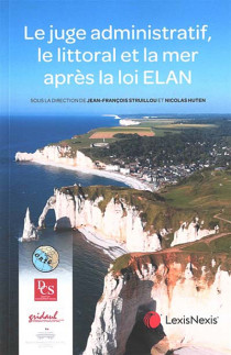 Le juge administratif, le littoral et la mer après la loi Elan
