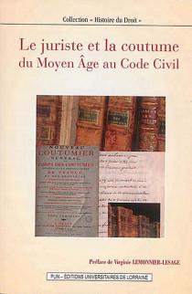 Le juriste et la coutume du Moyen Age au Code civil