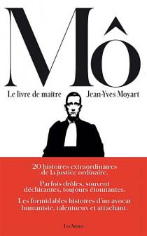 Le livre de maître Mô Jean-Yves Moyart