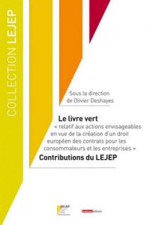 """Le livre vert. """"relatif aux actions envisageables en vue de la création d'un droit européen des contrats pour les consommateurs et les entreprises"""""""