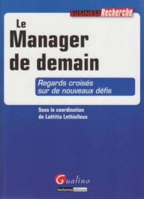 Le manager de demain - Regards croisés sur de nouveaux défis