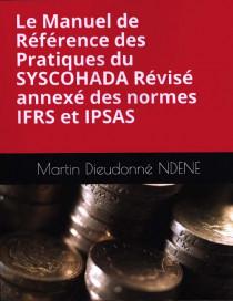 Le manuel de référence des pratiques du SYSCOHADA révisé annexé des normes IFRS et IPSAS