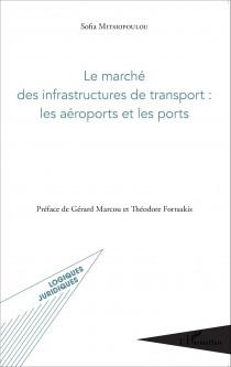 Le marché des infrastructures de transport : les aéroports et les ports