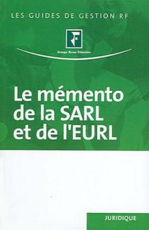 Le mémento de la SARL et de l'EURL