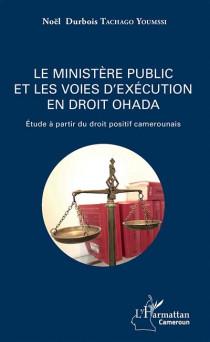 Le ministère public et les voies d'exécution en droit OHADA