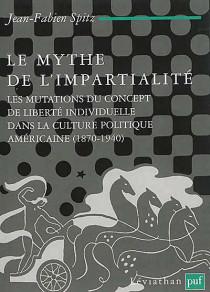 Le mythe de l'impartialité