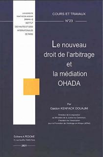 Le nouveau droit de l'arbitrage et la médiation OHADA