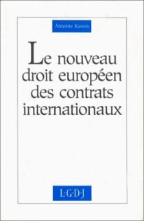 Le nouveau droit européen des contrats internationaux