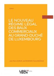 Le nouveau régime légal des baux commerciaux au Grand Duché de Luxembourg