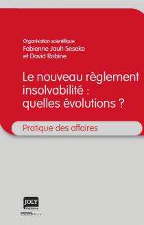 Le nouveau règlement insolvabilité : quelles évolutions ?