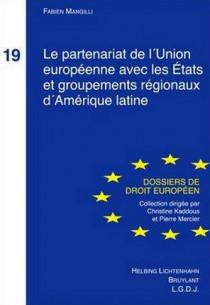Le partenariat de l'Union européenne avec les Etats et groupements régionaux d'Amérique latine