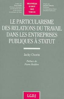Le particularisme des relations du travail dans les entreprises publiques à statut