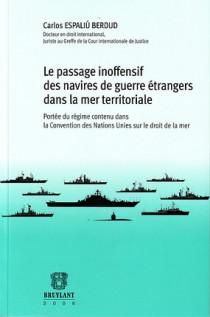 Le passage inoffensif des navires de guerre étrangers dans la mer territoriale