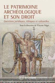 Le patrimoine archéologique et son droit