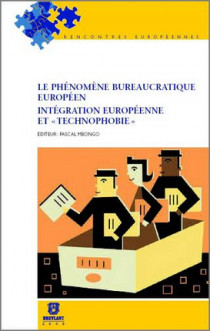 Le phénomène bureaucratique européen   Intégration européenne et «Technophobie»