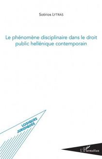 Le phénomène disciplinaire dans le droit public hellénique contemporain