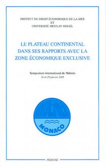Le plateau continental dans ses rapports avec la zone économique exclusive