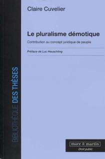Le pluralisme démotique : contribution au concept juridique de peuple