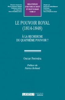 Le Pouvoir Royal (1814-1848)