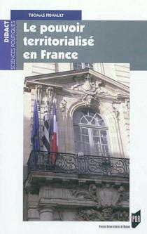 Le pouvoir territorialisé en France