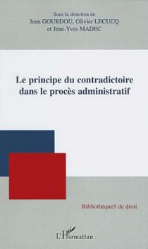 Le principe du contradictoire dans le procès administratif