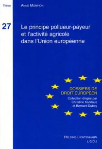 Le principe pollueur payeur et l'activité agricole dans l'Union européenne