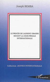 Le procès de Laurent Gbagbo devant la Cour pénale internationale