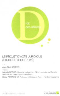 Le projet d'acte juridique (étude de droit privé)