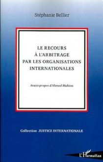 Le recours à l'arbitrage par les organisations internationales