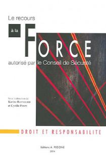 Le recours à la force autorisé par le Conseil de Sécurité