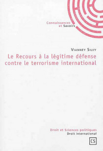 Le recours à la légitime défense contre le terrorisme international