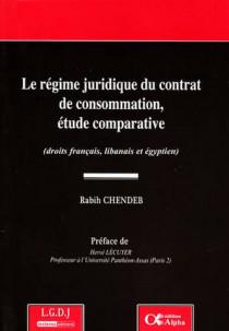 Le régime juridique du contrat de consommation, étude comparative (droits français, libanais et égyptien)