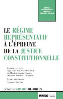 Le régime représentatif à l'épreuve de la justice constitutionnelle