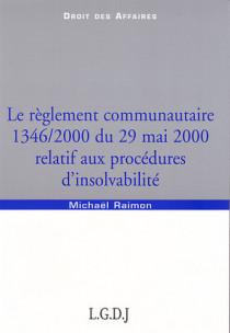 Le règlement communautaire 1346/2000 du 29 mai 2000 relatif aux procédures d'insolvabilité