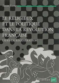 Le religieux et le politique dans la Révolution française