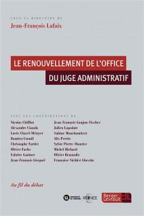 Le renouvellement de l'office du juge administratif