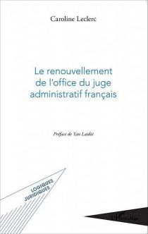 Le renouvellement de l'office du juge administratif français