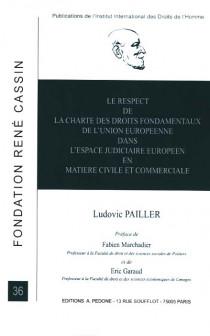 Le respect de la Charte des droits fondamentaux de l'Union européenne dans l'espace judiciaire européen en matière civile et commerciale
