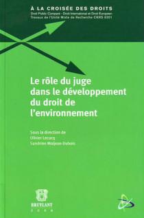 Le rôle du juge dans le développement du droit de l'environnement
