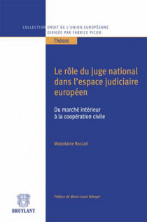 Le rôle du juge national dans l'espace judiciaire européen