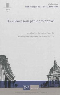 Le silence saisi par le droit privé