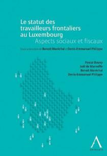 Le statut des travailleurs transfrontaliers au Luxembourg. Aspects sociaux et fiscaux