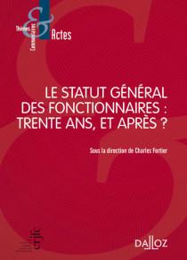 Le statut général des fonctionnaires : trente ans, et après ?
