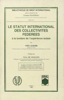 Le statut international des collectivités fédérées à la lumière de l'expérience suisse