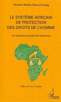 Le système africain de protection des droits de l'homme