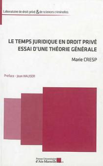 Le temps juridique en droit privé, essai d'une théorie générale